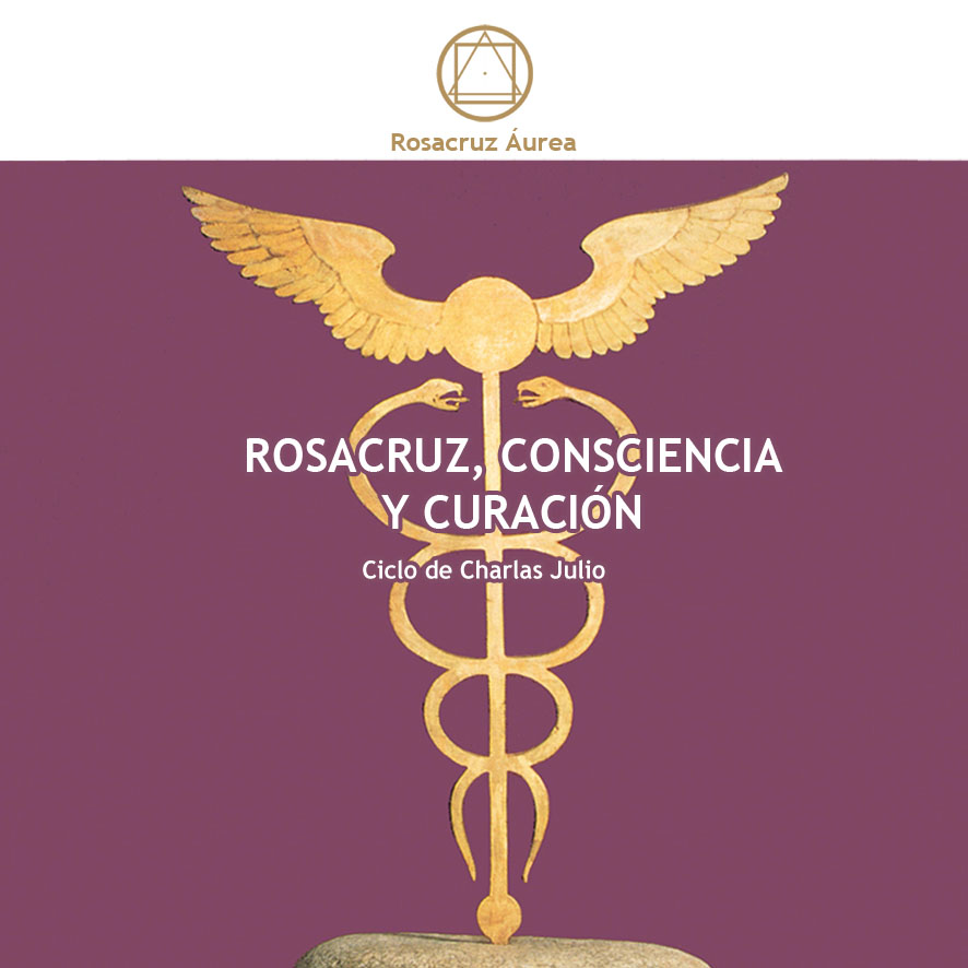 """Ciclo de Conferencias """"Rosacruz, Conciencia y Curación"""""""